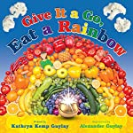 Give It a Go, Eat a Rainbow | Kathryn Kemp Guylay