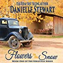 Flowers in the Snow (Betty's Book): The Edenville Series, Book 1 (       UNABRIDGED) by Danielle Stewart Narrated by Robin Rowan