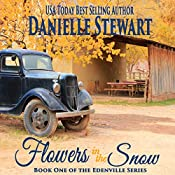 Flowers in the Snow (Betty's Book): The Edenville Series, Book 1 | Danielle Stewart
