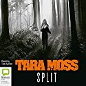 Split (       UNABRIDGED) by Tara Moss Narrated by Tara Moss