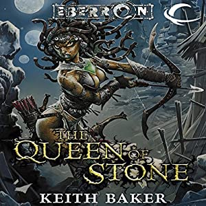 The Queen of Stone: Eberron: Thorn of Breland, Book 1 | [Keith Baker]
