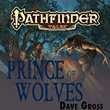Prince of Wolves (       UNABRIDGED) by Dave Gross Narrated by Paul Boehmer