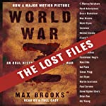 World War Z: The Lost Files: A Companion to the Abridged Edition | Max Brooks