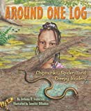 Around One Log: Chipmunks, Spiders, and Creepy Insiders