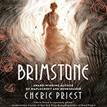 Brimstone Audiobook by Cherie Priest Narrated by Suzanne Freeman, P. J. Ochlan