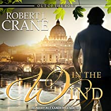 In the Wind: Out of the Box, Book 2 | Livre audio Auteur(s) : Robert J. Crane Narrateur(s) : Alexander Cendese