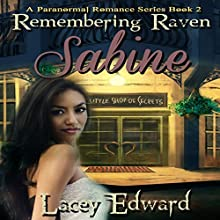 Remembering Raven: Sabine: A Paranormal Romance Series, Book 2 (       UNABRIDGED) by Lacey Edward Narrated by Robin Rowan