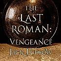 The Last Roman: Vengeance Hörbuch von Jack Ludlow Gesprochen von: David Thorpe