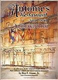 Antoine's Cookbook: Antoine's Restaurant Since 1840 Cookbook