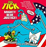 img - for By Greg Hyland The Tick: Mighty Blue Justice [Mass Market Paperback] book / textbook / text book