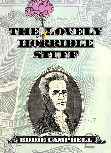 The Lovely Horrible Stuff. by Eddie Campbell
