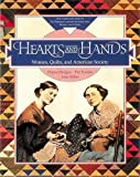 img - for Hearts and Hands: The Influence of Women & Quilts on American Society by Ferrero, Pat, Hedges, Elaine, Silber, Julie (1987) Paperback book / textbook / text book