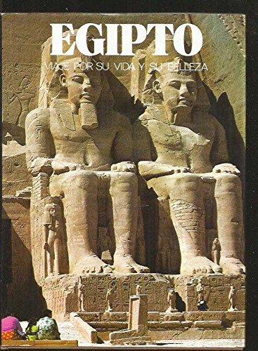 Egipto. Viaje Por Su Vida Y Su Belleza