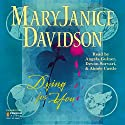 Dying for You Audiobook by MaryJanice Davidson Narrated by Devon Sorvari, Aimee Castle, Angela Gulner