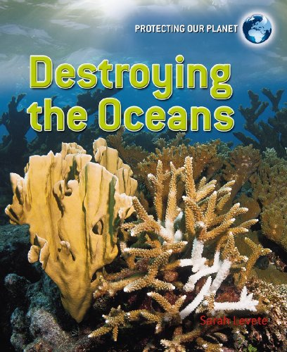 Destroying The Oceans (Protecting Our Planet)