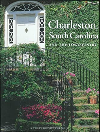 Charleston, South Carolina and the Lowcountry: A Photographic Portrait