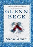 img - for The Snow Angel (Deckle Edge) by Glenn Beck (2011-10-25) book / textbook / text book