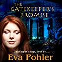 The Gatekeeper's Promise: Gatekeeper's Saga, Book 6 Audiobook by Eva Pohler Narrated by Debbie Andreen