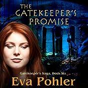 The Gatekeeper's Promise: Gatekeeper's Saga, Book 6 | Eva Pohler