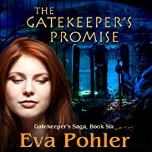 The Gatekeeper's Promise: Gatekeeper's Saga, Book 6 (       UNABRIDGED) by Eva Pohler Narrated by Debbie Andreen