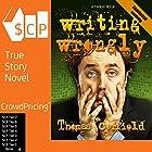 Writing Wrongly: The Saga of an Incomplete Wanker Hörbuch von Thomas Corfield Gesprochen von: Thomas Corfield