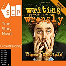 Writing Wrongly: The Saga of an Incomplete Wanker Audiobook by Thomas Corfield Narrated by Thomas Corfield