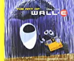 Art of Wall.E (Art of) (Pixar Animation)