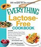 The Everything Lactose Free Cookbook: Easy-to-prepare, low-dairy alternatives for your favorite meals