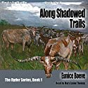 Along Shadowed Trails: The Ryder Series, Book 1 Audiobook by Eunice Boeve Narrated by Mara Lynne Thomas