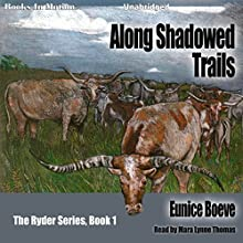 Along Shadowed Trails: The Ryder Series, Book 1 | Livre audio Auteur(s) : Eunice Boeve Narrateur(s) : Mara Lynne Thomas
