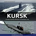 Kursk: 118 Men Trapped Beneath the Barents Sea Hörbuch von Burt Clinchandhill Gesprochen von: Dan Carroll