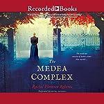 The Medea Complex   Rachel Florence Roberts