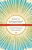 What is la hispanidad?: A conversation (Joe R. and Teresa Lozano Long Series in Latin American and Latino Art and Culture) (0292725612) by Stavans, Ilan