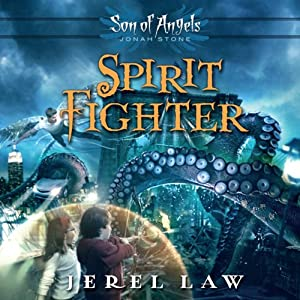 Spirit Fighter: Son of Angels, Jonah Stone, Book 1 | [Jerel Law]