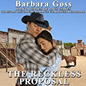 The Reckless Proposal: Heroes of Hays, Book 2 | Barbara Goss