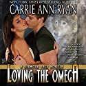Loving the Omega: Redwood Pack (       UNABRIDGED) by Carrie Ann Ryan Narrated by Gregory Salinas