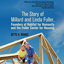 The Story of Millard and Linda Fuller: Founders of Habitat for Humanity and the Fuller Center for Housing Audiobook by Bettie B. Youngs Narrated by Kerrie Seymour