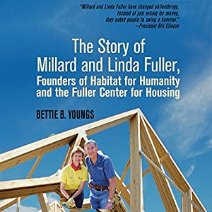 The Story of Millard and Linda Fuller Audiobook
