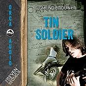 Tin Soldier: The Seven Sequels | Sigmund Brouwer