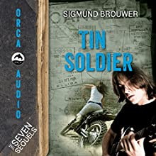 Tin Soldier: The Seven Sequels (       UNABRIDGED) by Sigmund Brouwer Narrated by Mike Casey
