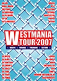 WESTMANIA TOUR 2007 [DVD]