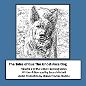 The Tales of Gus, the Ghost-Face Dog: Ghost-Face Dog, Volume 2 | Susan Mitchell