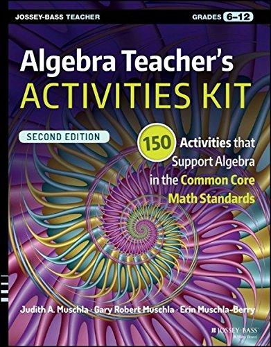 Algebra Teacher's Activities Kit: 150 Activities that Support Algebra in the Common Core Math Standards, Grades 6-12 (J-B Ed: Activities) (Math Programs Algebra compare prices)