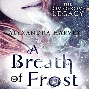 A Breath of Frost: The Lovegrove Legacy | [Alyxandra Harvey]