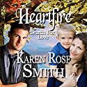 Heartfire: Search for Love, Book 5 Audiobook by Karen Rose Smith Narrated by Alexandra Haag