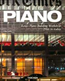 Piano: Renzo Piano Building Workshop 1966 to Today (3836503220) by Jodidio, Philip