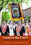 img - for Loyal to the Core?: Orangeism and Britishness in Northern Ireland book / textbook / text book