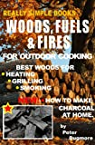 WOODS, FUELS & FIRES FOR OUTDOOR COOKING