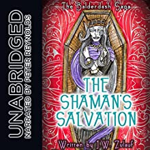 The Shaman's Salvation: The Balderdash Saga, Book 3 Audiobook by J.W. Zulauf Narrated by Peter Reynolds