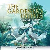 The Gardener's Helper (Morgan James Kids)